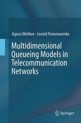 Abbildung von Melikov / Ponomarenko   Multidimensional Queueing Models in Telecommunication Networks   Softcover reprint of the original 1st ed. 2014   2016