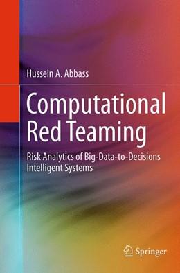 Abbildung von Abbass | Computational Red Teaming | Softcover reprint of the original 1st ed. 2015 | 2016 | Risk Analytics of Big-Data-to-...