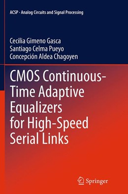 Abbildung von Gimeno Gasca / Celma Pueyo / Aldea Chagoyen | CMOS Continuous-Time Adaptive Equalizers for High-Speed Serial Links | Softcover reprint of the original 1st ed. 2015 | 2016