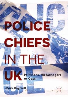 Abbildung von Roycroft | Police Chiefs in the UK | 1. Auflage | 2017 | beck-shop.de