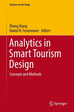 Abbildung von Xiang / Fesenmaier | Analytics in Smart Tourism Design | 1st ed. 2017 | 2016 | Concepts and Methods