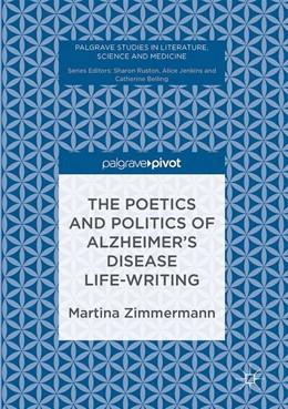 Abbildung von Zimmermann | The Poetics and Politics of Alzheimer's Disease Life-Writing | 1st ed. 2017 | 2017