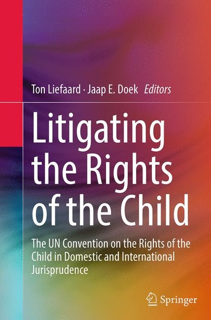 Abbildung von Liefaard / Doek | Litigating the Rights of the Child | Softcover reprint of the original 1st ed. 2015 | 2016