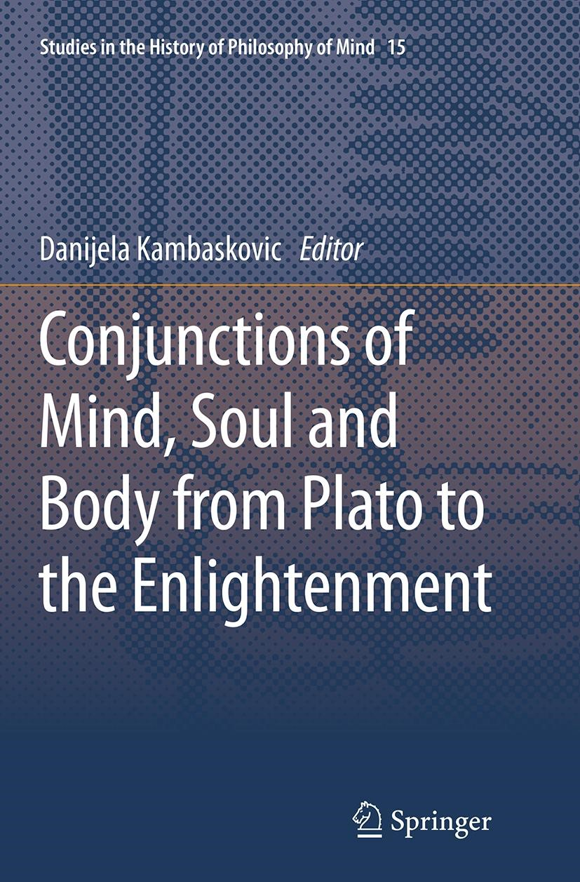 Conjunctions of Mind, Soul and Body from Plato to the Enlightenment | Kambaskovic | Softcover reprint of the original 1st ed. 2014, 2016 | Buch (Cover)