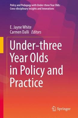 Abbildung von White / Dalli   Under-three Year Olds in Policy and Practice   1st ed. 2017   2016