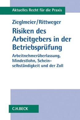Abbildung von Zieglmeier / Rittweger | Risiken des Arbeitgebers in der Betriebsprüfung | 2016 | Arbeitnehmerüberlassung, Minde...
