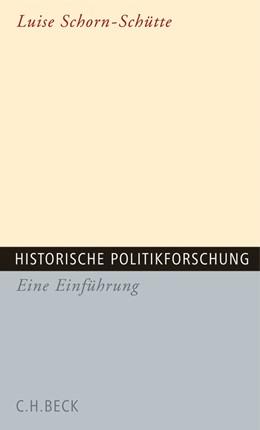 Abbildung von Schorn-Schütte, Luise   Historische Politikforschung   2006   Eine Einführung