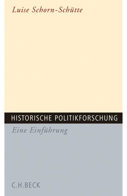 Cover: Luise Schorn-Schütte, Historische Politikforschung
