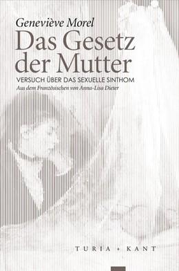 Abbildung von Morel | Das Gesetz der Mutter | 2017 | Versuch über das sexuelle Sint...