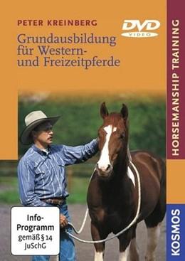 Abbildung von Kreinberg   Grundausbildung für Western- und Freizeitpferde   Neuauflage   2007   Horsemanship Training