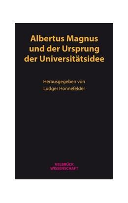 Abbildung von Honnefelder   Albertus Magnus und der Ursprung der Universitätsidee   2017   Die Begegnung der Wissenschaft...
