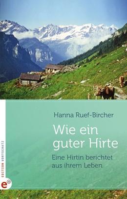 Abbildung von Ruef-Bircher | Wie ein guter Hirte | 1. Auflage | 2016 | beck-shop.de