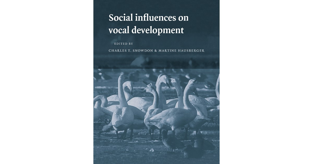 social influences on vocal development snowdon charles t hausberger martine