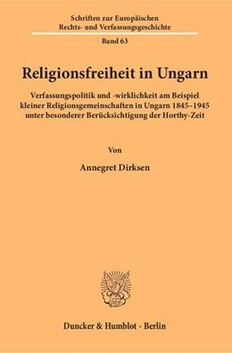 Abbildung von Dirksen   Religionsfreiheit in Ungarn   2016   Verfassungspolitik und -wirkli...   63