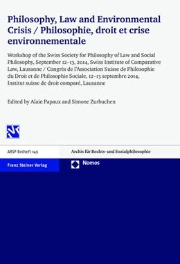Abbildung von Papaux / Zurbuchen | Philosophy, Law and Environmental Crisis / Philosophie, droit et crise environnementale | 1. Auflage | 2016 | beck-shop.de