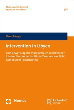 Abbildung von Schrage | Intervention in Libyen | 2016 | Eine Bewertung der multilatera...