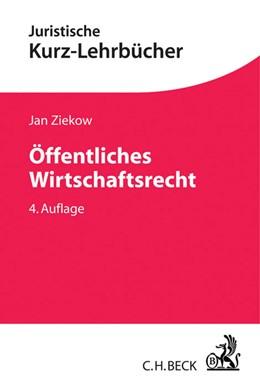 Abbildung von Ziekow | Öffentliches Wirtschaftsrecht | 4., neu bearbeitete Auflage | 2016