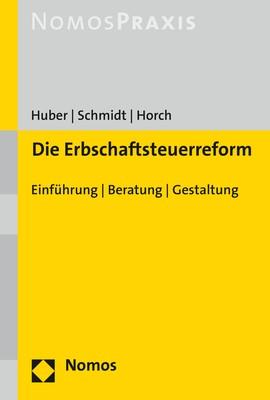 Die Erbschaftsteuerreform   Huber / Schmidt / Horch, 2017   Buch (Cover)