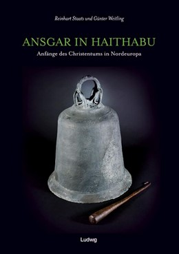Abbildung von Staats / Weitling | Ansgar in Haithabu - Anfänge des Christentums in Nordeuropa | 1. Auflage | 2016 | beck-shop.de