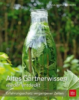 Abbildung von Richberg | Altes Gärtnerwissen wieder entdeckt | 2016 | Erfahrungsschatz vergangener Z...