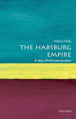 Abbildung von Rady | The Habsburg Empire: A Very Short Introduction | 1. Auflage | 2017 | beck-shop.de