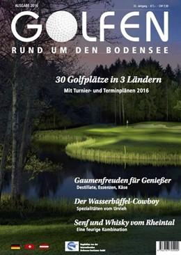 Abbildung von Herr | Golfen rund um den Bodensee 2016 | 2016 | 30 Golfplätze in 3 Ländern