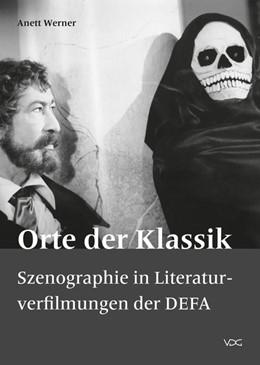 Abbildung von Werner | Orte der Klassik | 2017 | Szenographie in Literaturverfi...