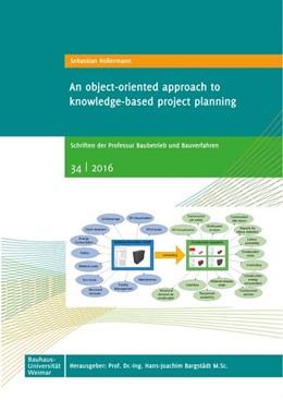 Abbildung von Hollermann / Bargstädt   An object-oriented approach to knowledge-based project planning   2016   Schriften der Professur Baubet...