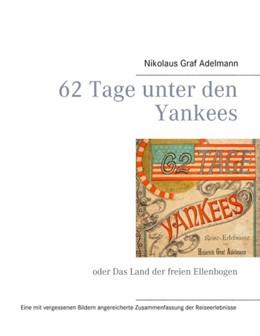 Abbildung von Adelmann   62 Tage unter den Yankees   2016   oder Das Land der freien Ellen...