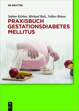 Abbildung von Körber / Bolz / Briese | Praxisbuch Gestationsdiabetes mellitus | 1. Auflage | 2016