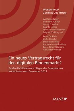 Abbildung von Wendehorst / Zöchling-Jud | Ein neues Vertragsrecht für den digitalen Binnenmarkt? | 1. Auflage | 2016 | beck-shop.de