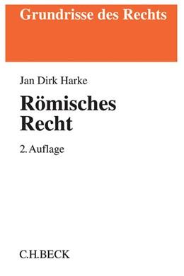 Abbildung von Harke   Römisches Recht   2., überarbeitete Auflage   2016
