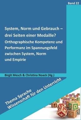 Abbildung von Mesch / Noack | System, Norm und Gebrauch - drei Seiten derselben Medaille? | 1. Auflage | 2016 | beck-shop.de