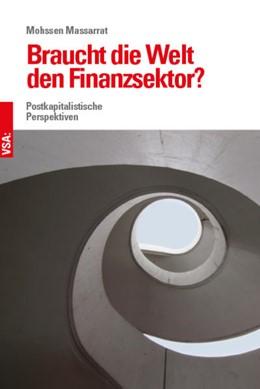 Abbildung von Massarrat | Braucht die Welt den Finanzsektor? | 2017 | Postkapitalistische Perspektiv...