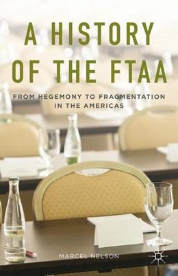 Abbildung von Nelson | A History of the FTAA | 2015 | 2015 | From Hegemony to Fragmentation...