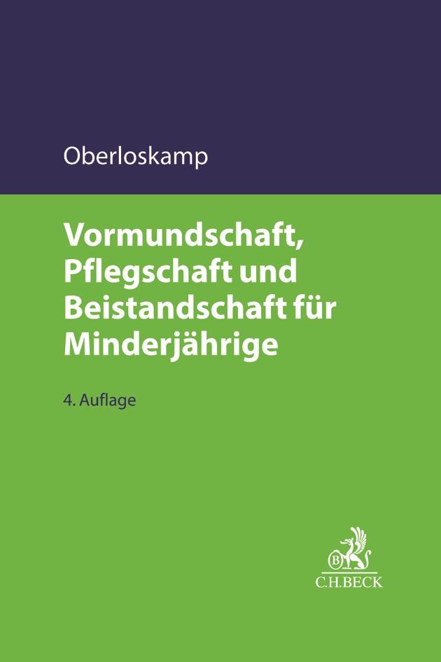 Vormundschaft, Pflegschaft und Beistandschaft für Minderjährige | Oberloskamp | 4., völlig neu bearbeitete Auflage, 2017 | Buch (Cover)