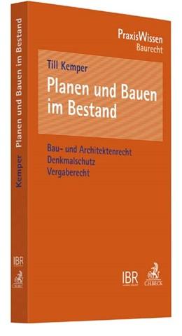 Abbildung von Kemper | Planen und Bauen im Bestand | 2017 | Bau- und Architektenrecht, Den...