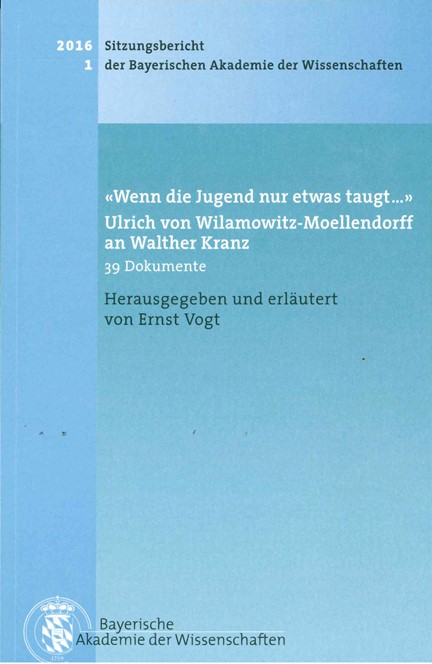 Cover: , 'Wenn die Jugend nur etwas taugt?' Ulrich von Wilamowitz-Moellendorff an Walther Kranz