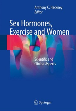 Abbildung von Hackney | Sex Hormones, Exercise and Women | 1. Auflage | 2016 | beck-shop.de