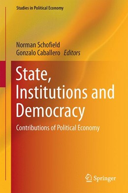 Abbildung von Schofield / Caballero   State, Institutions and Democracy   1st ed. 2017   2016   Contributions of Political Eco...