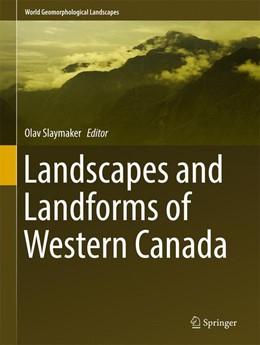 Abbildung von Slaymaker   Landscapes and Landforms of Western Canada   1st ed. 2017   2016