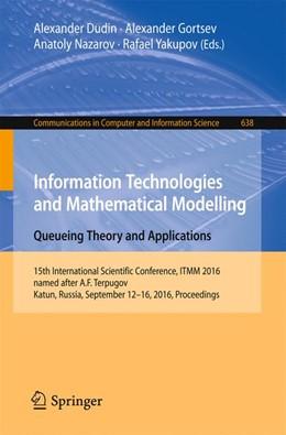 Abbildung von Dudin / Gortsev / Nazarov / Yakupov | Information Technologies and Mathematical Modelling: Queueing Theory and Applications | 1st ed. 2016 | 2016