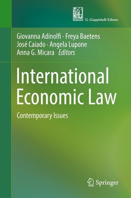 International Economic Law | Adinolfi / Baetens / Caiado / Lupone / Micara | 1st ed. 2017, 2017 | Buch (Cover)