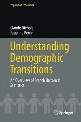 Abbildung von Diebolt / Perrin | Understanding Demographic Transitions | 1st ed. 2017 | 2016 | An Overview of French Historic...