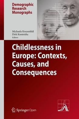 Abbildung von Kreyenfeld / Konietzka | Childlessness in Europe: Contexts, Causes, and Consequences | 1. Auflage | 2017 | beck-shop.de
