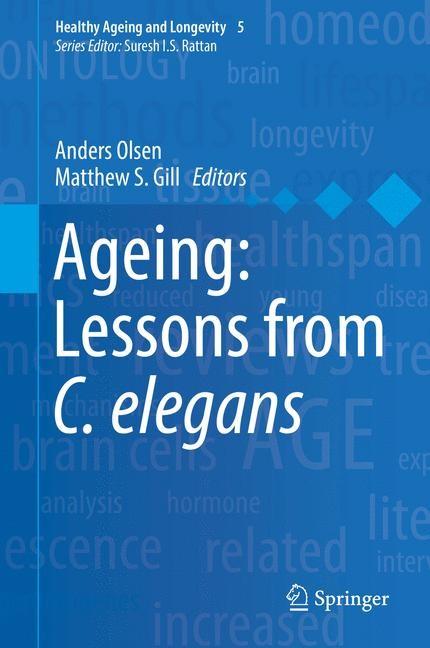 Ageing: Lessons from C. elegans | Olsen / Gill | 1st ed. 2017, 2016 | Buch (Cover)