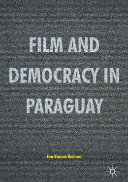 Abbildung von Romero | Film and Democracy in Paraguay | 1. Auflage | 2016 | beck-shop.de