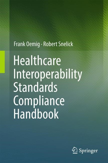 Healthcare Interoperability Standards Compliance Handbook | Oemig / Snelick | 1st ed. 2016, 2017 | Buch (Cover)