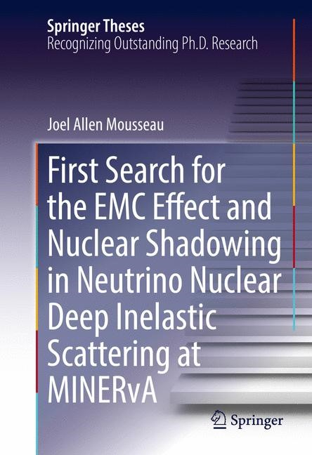 First Search for the EMC Effect and Nuclear Shadowing in Neutrino Nuclear Deep Inelastic Scattering at MINERvA | Mousseau | 1st ed. 2017, 2016 | Buch (Cover)