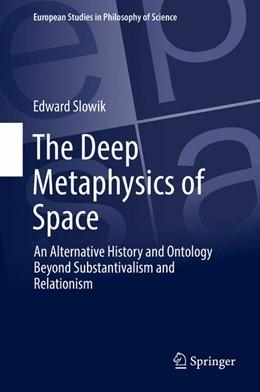Abbildung von Slowik | The Deep Metaphysics of Space | 1. Auflage | 2016 | 3 | beck-shop.de